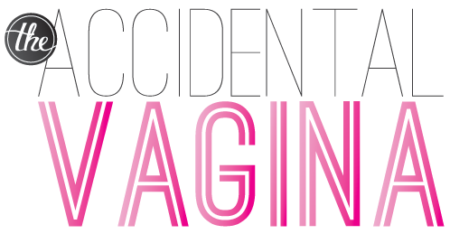 The Accidental Vagina
